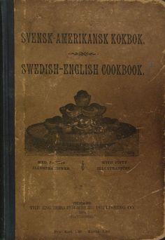 """Fullständigaste Svensk-Amerikansk Kokbok """"Swedish-English Cookbook"""" (1897) Published By The Engberg Holmberg Publishing Company"""