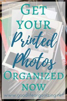It's time to organize your printed photos with the Get Your Printed Photos Organized Course from GoodLifeOrganizing.net