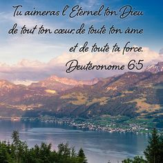 La Bible - Versets illustrés - Deutéronome 6:5 - Tu aimeras l'Eternel ton Dieu de tout ton coeur,  de toute ton âme et de toute ta force.