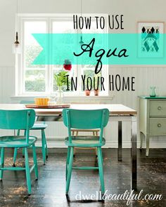 aqua home decor inspiration and tips on how to use it in your home in small ways and in big bold ways.