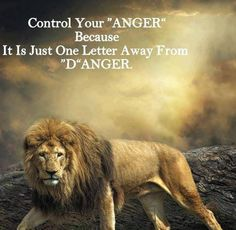 "Control your ""Anger"" Because It is just one letter away from DAnger"