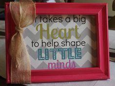 End of Year Teacher Gifts, DIY teacher frame - Love this choice of wording.