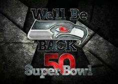 We'll Be Back. Seahawks Rawk!! #GoHawks #SeahawksSB50
