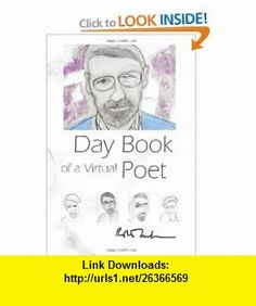 Day Book of a Virtual Poet (9781881471288) Robert Creeley , ISBN-10: 1881471284  , ISBN-13: 978-1881471288 ,  , tutorials , pdf , ebook , torrent , downloads , rapidshare , filesonic , hotfile , megaupload , fileserve