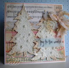 """Shabby Chic """"Joy to The World"""" Christmas Card...with sparkle pines & pearls. Peggy Marsh: The Wired Angel."""