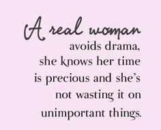 Inspirational Quote- A Real Woman Avoids Drama