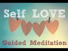 Guided Motivational Meditation for more Self-LOVE - YouTube