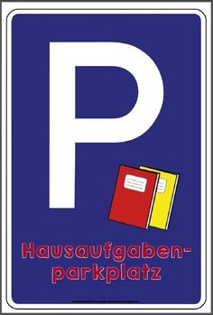 Hier ist ein Schild für den Hausaufgabenparkplatz. Die Schüler legen sebstständig jeden Morgen die Hausaufgaben dort ab. Nachdem es ja imme...