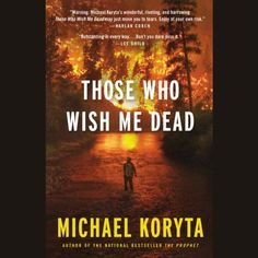 Those Who Wish Me Dead by Michael Koryta, http://www.amazon.com/dp/B00JEI5T4G/ref=cm_sw_r_pi_dp_xbTfvb0S9GRQQ