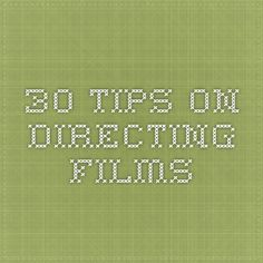 30 tips on directing films Film Tips, American High School, Free Films, Making A Movie, Video Maker, Film Director, Screenwriting, Big Picture, Feature Film