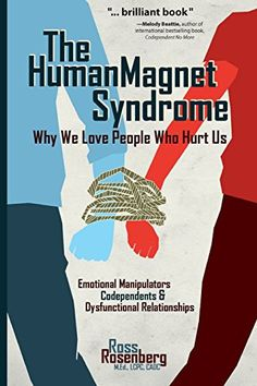 The Human Magnet Syndrome: Why We Love People Who Hurt Us... https://www.amazon.de/dp/1936128314/ref=cm_sw_r_pi_dp_U_x_BIyRAbTNF53JJ