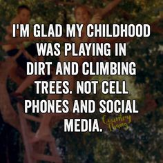 im 16 and things are still the same i dont have a phone and dont want one lol
