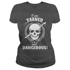 I AM YARNED AND DANGEROUS Tee Shirts