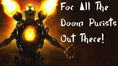 For All The Doom Purists Out There!