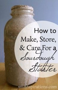 How to Make, Store, & Care For a Sourdough Starter