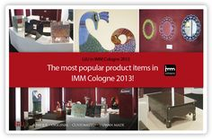 The most popular product items in IMM Cologne 2013!
