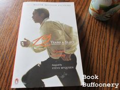 """""""Twelve Years a Slave"""" by Solomon Northup...review at Book Buffoonery"""