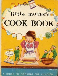 We came across this Children's Cookbook called Little Mother's Cook Book by Jack O'Hara.