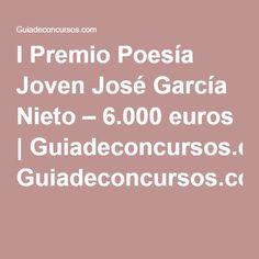 I Premio Poesía Joven José García Nieto – 6.000 euros   Guiadeconcursos.com