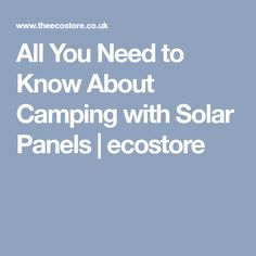 All You Need to Know About Camping with Solar Panels | ecostore