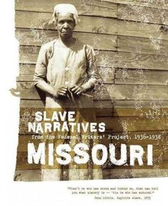 The view that slavery could best be described by those who had themselves experienced it personally has found expression in several thousand commentaries, autobiographies, narratives, and interviews w