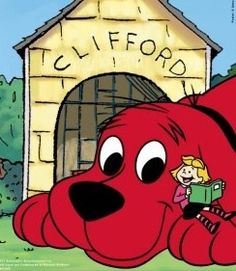 Clifford, The Big Red Dog. I was a little too old for this show when it first aired, but I did watch the occasional episode. And I certainly devoured the books when I was younger.