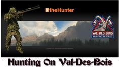 TheHunter - Hunting On Val Des Bois