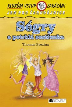 Ségry a potrhlá sestřenka | www.fragment.cz