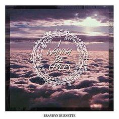 Brandyn Burnette- I Wanna Be (Free) #music #indie #pop #chill #BrandynBurnette #Free #blog #blogger #eargasm