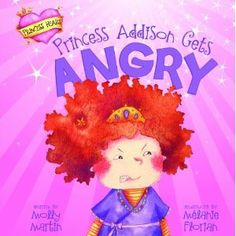 Princess Addison Gets Angry: picture book about dealing with anger. Review at Youth Literature Reviews.