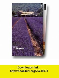 Une ann�e en Provence - Provence toujours - H�tel Pastis (9782020359849) Peter Mayle , ISBN-10: 2020359847  , ISBN-13: 978-2020359849 ,  , tutorials , pdf , ebook , torrent , downloads , rapidshare , filesonic , hotfile , megaupload , fileserve