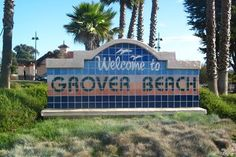 When I was growing up, it was called Grover City--later they changed the name to Grover Beach, planted lots more palm trees, and invited the tourists....