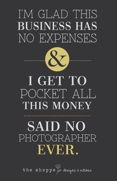 Photographer Humor! - How about VIDEOAGRAPHER too!