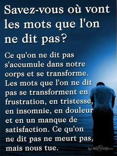 Citation Savez-vous où vont les mots que l'on ne dit pas ? Quote Do you know where the words are going that one does not say? Quotes Español, Best Quotes, Love Quotes, Motivational Quotes, Funny Quotes, Inspirational Quotes, Super Quotes, The Words, Love One Another Quotes