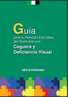 Guía para la Atención Educativa del Alumnado con Ceguera y Deficiencia Visual