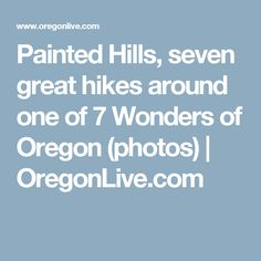Painted Hills, seven great hikes around one of 7 Wonders of Oregon (photos)   OregonLive.com