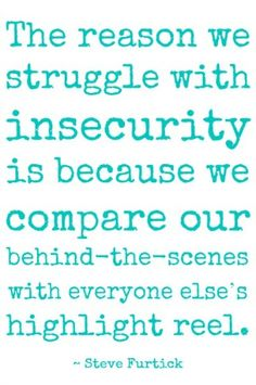 """Great Quote - Wow, this is so true. So often we see people on the outside and we think their life is """"perfect"""" The perfect mom, the perfect wife, the perfect housekeeper. There is not perfect, we all have our area of weakness and struggles. Don't compare! And Husbands need to remember this as well!!!"""