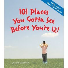 Checklist of places to visit when you're young.  Good gift for a kid!