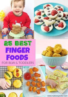 25 of The Best Finger Foods For Babies & Toddlers!