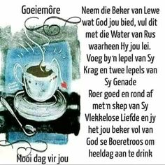 Good Morning Good Night, Good Morning Wishes, Good Morning Quotes, Evening Greetings, Goeie More, Christian Prayers, Special Quotes, Strong Quotes, Afrikaans