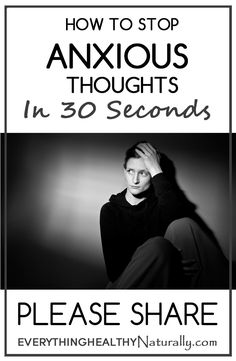 How to Stop Anxious Thoughts in 30 Seconds (Or Less)