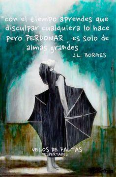 Perdonar es solo de almas grandes Borges