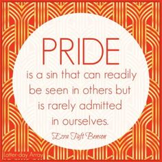 Quotes and Memes from the Conference Classic 'Beware of Pride' by President Benson - Latter-day Array Pride Quotes, Lds Quotes, Funny Quotes, Inspirational Quotes, Uplifting Thoughts, Spiritual Thoughts, Spiritual Quotes, Memo Template, Conference Talks