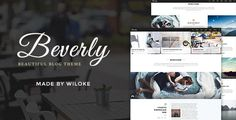 Beverly - Modern WordPress Blog Theme . Beverly is an elegant, clean and modern WordPress theme for creative bloggers and authors. It's perfect for sharing travel photos and telling your stories. Theme Options Powered by WordPress Customizer, which help you setup your website in the most visual way – with Beverly,  You'll be able to