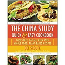 The china study quick easy cookbook cook once eat all week with the china study quick easy cookbook cook once eat all week with whole food plant based recipes by del sroufe forumfinder Image collections
