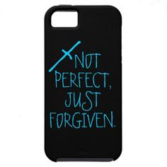 not perfect, just forgiven.  iphone case