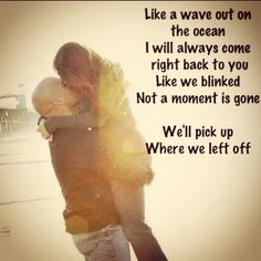 where we left off- hunter hayes. Mine Becca and lulu fav song from our fav movie!!!
