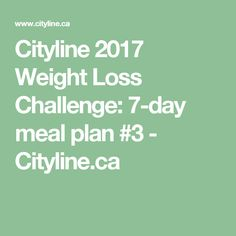 Joey Shulman makes the journey to a healthy + lean body a little easier with the third balanced meal plan for the 2017 Cityline Weight Loss Challenge! 7 Day Meal Plan, Diet Meal Plans, Weight Loss Challenge, Weight Loss Plans, Balanced Meal Plan, Menu Planners, Metabolic Diet, Lean Body, Healthy Weight Loss