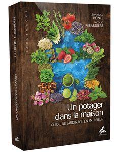 Un potager dans la maison, Guide de jardinage en intérieur de Léon-Hugo Bonte et Nicolas Ribardiere http://www.mamaeditions.net/catalogue.html#9782845940963
