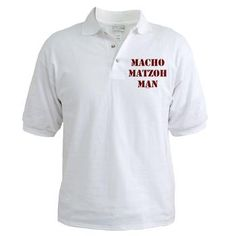 Looking for something for your favorite Jewish man to wear during the seder or Passover? These Macho Matzoh Man golf shirts are perfect for a male with a sense of humor. Great seder gift for the host1